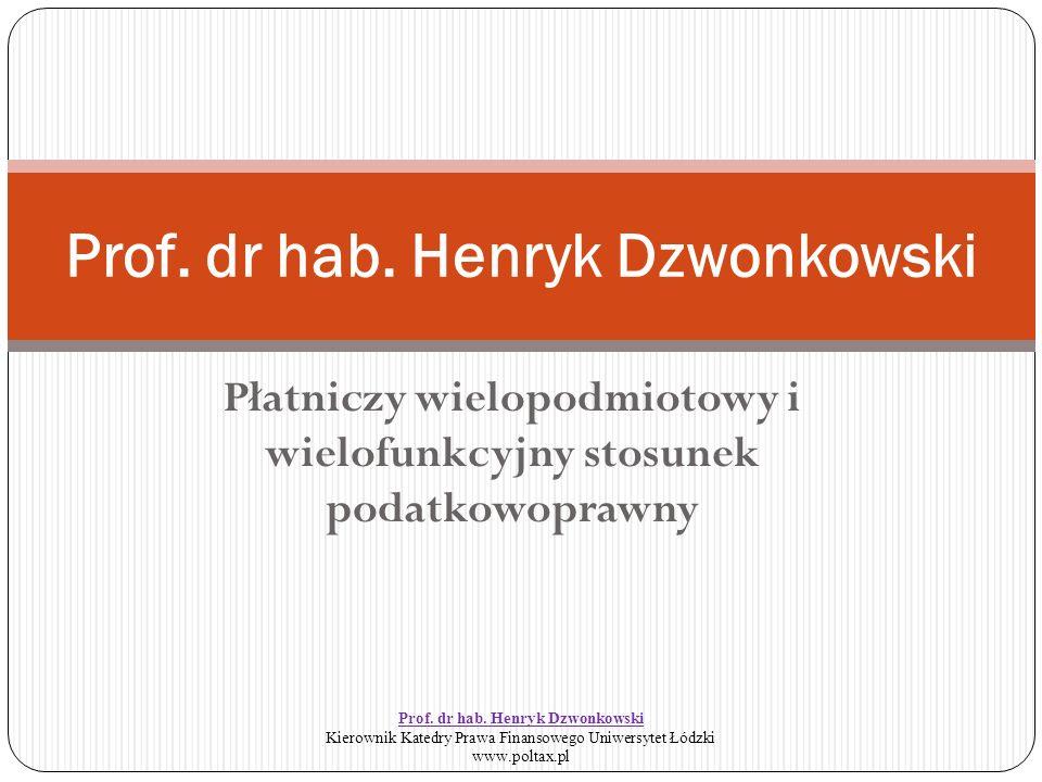 Płatniczy wielopodmiotowy i wielofunkcyjny stosunek podatkowoprawny Prof.