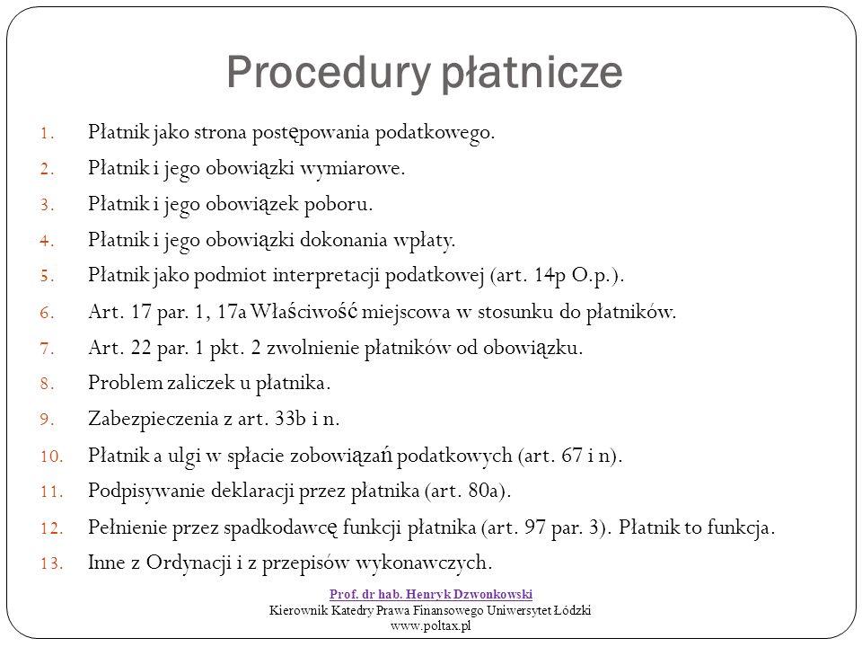 Procedury płatnicze 1. Płatnik jako strona post ę powania podatkowego.