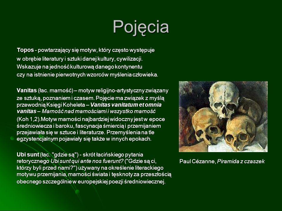 Pojęcia Topos - powtarzający się motyw, który często występuje w obrębie literatury i sztuki danej kultury, cywilizacji.