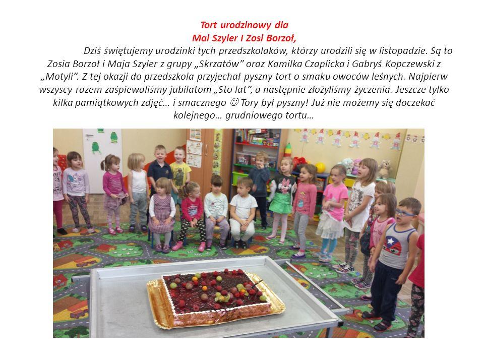 Tort urodzinowy dla Mai Szyler I Zosi Borzoł, Dziś świętujemy urodzinki tych przedszkolaków, którzy urodzili się w listopadzie. Są to Zosia Borzoł i M