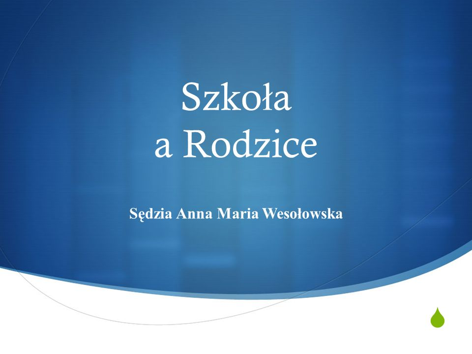  Szko ł a a Rodzice Sędzia Anna Maria Wesołowska