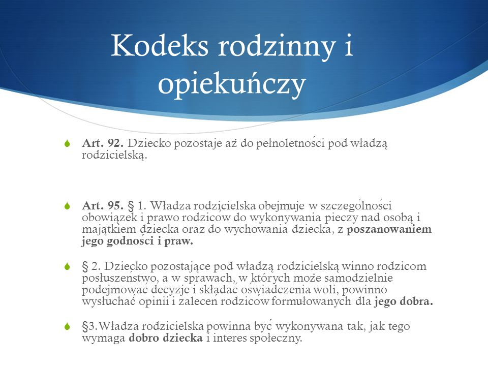 Kodeks rodzinny i opieku ń czy  Art.92.