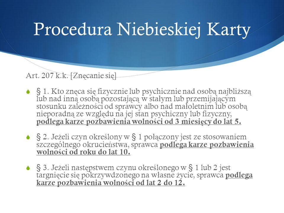 Art. 207 k.k. [Zn ę canie si ę ]  § 1.