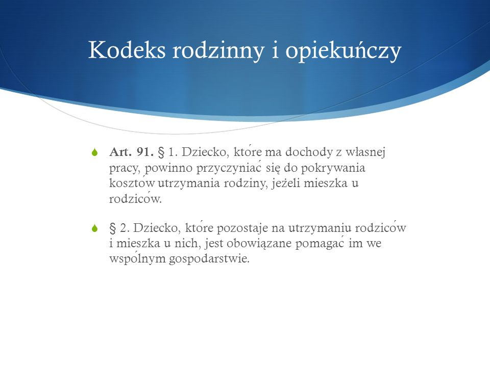 Kodeks rodzinny i opieku ń czy  Art.91. § 1.