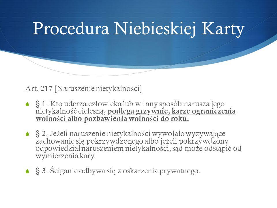 Art.217 [Naruszenie nietykalno ś ci]  § 1.