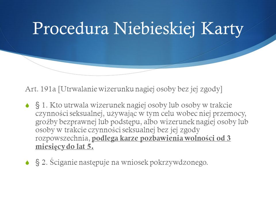 Art.191a [Utrwalanie wizerunku nagiej osoby bez jej zgody]  § 1.