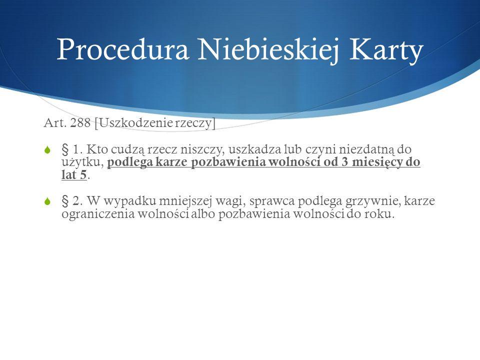 Art.288 [Uszkodzenie rzeczy]  § 1.