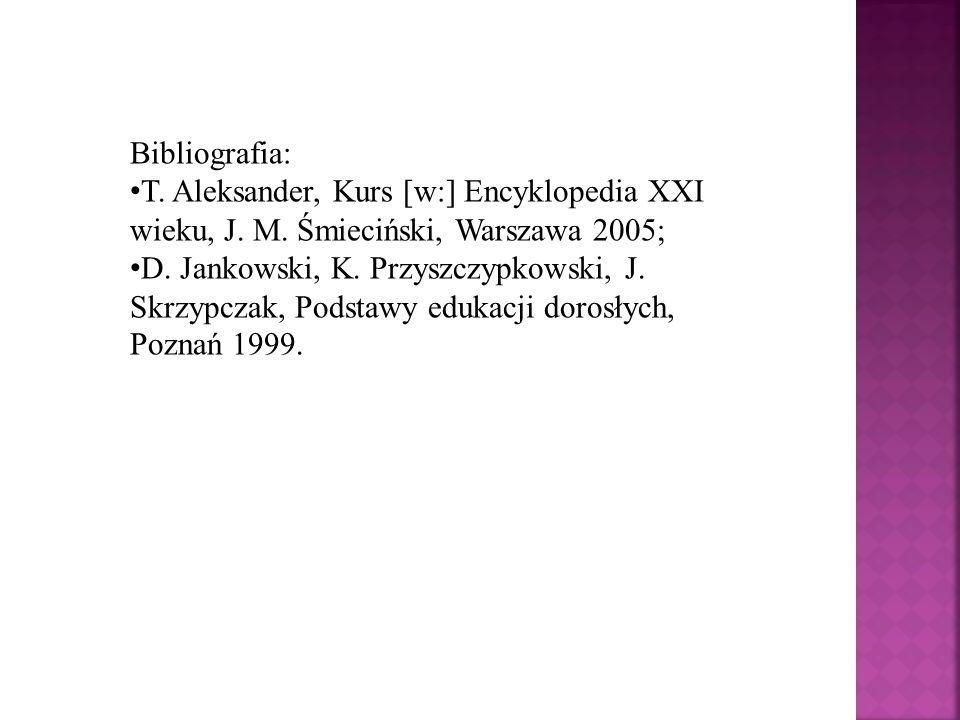 Bibliografia: T. Aleksander, Kurs [w:] Encyklopedia XXI wieku, J. M. Śmieciński, Warszawa 2005; D. Jankowski, K. Przyszczypkowski, J. Skrzypczak, Pods