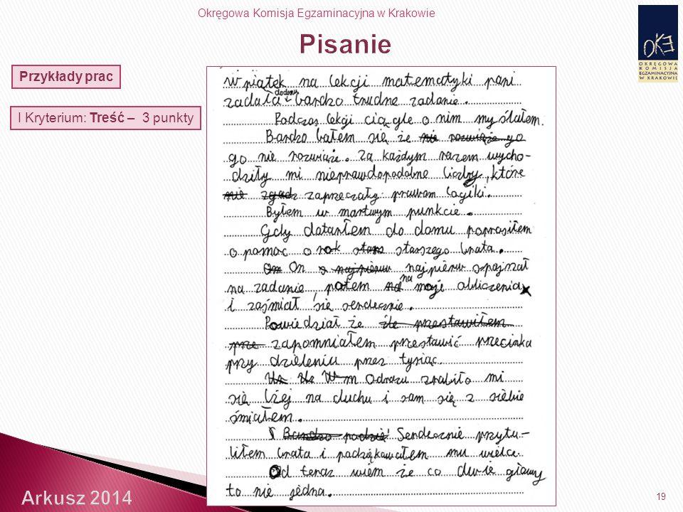 Okręgowa Komisja Egzaminacyjna w Krakowie 19 I Kryterium: Treść – 3 punkty Przykłady prac