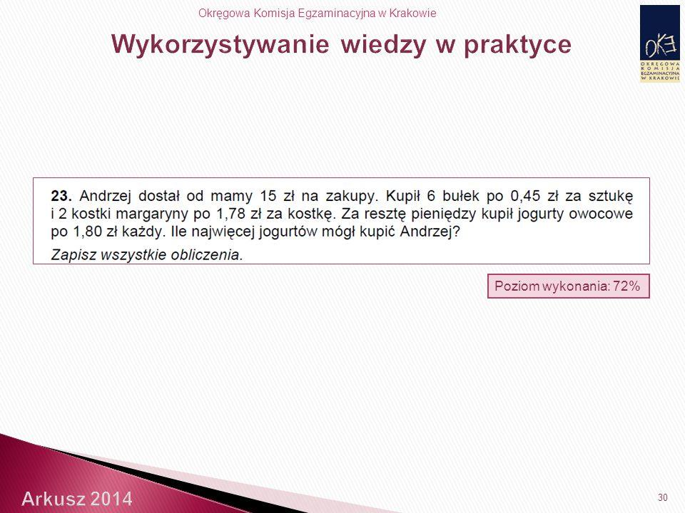 Okręgowa Komisja Egzaminacyjna w Krakowie Poziom wykonania: 72% 30