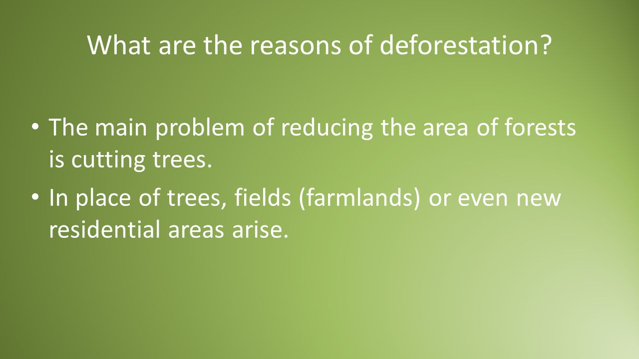 What are the reasons of deforestation.