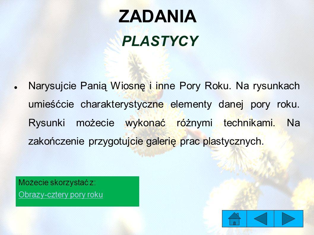 ZADANIA PLASTYCY Narysujcie Panią Wiosnę i inne Pory Roku.