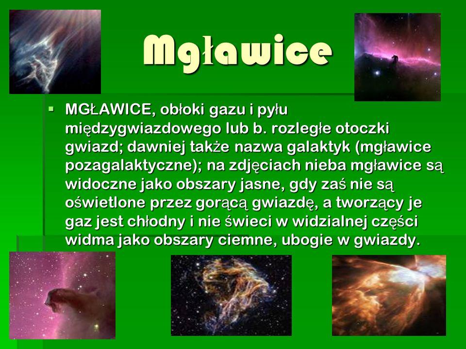 Mg ł awice  MG Ł AWICE, ob ł oki gazu i py ł u mi ę dzygwiazdowego lub b.