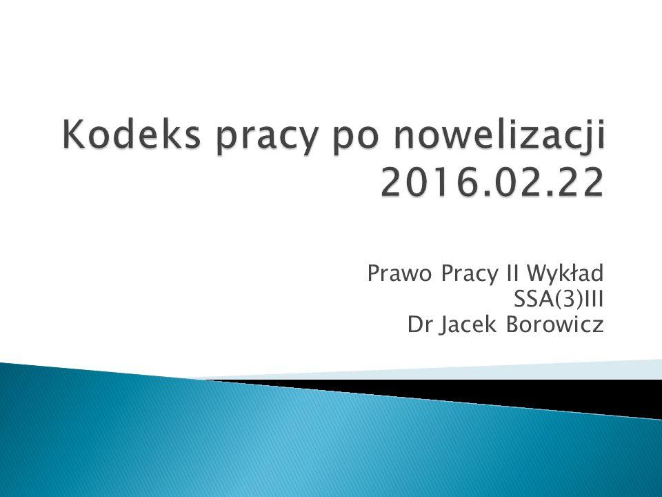 Prawo Pracy II Wykład SSA(3)III Dr Jacek Borowicz