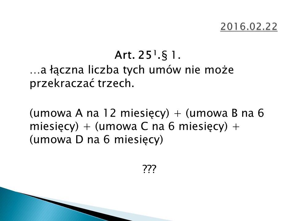 Art. 25 1.§ 1. …a łączna liczba tych umów nie może przekraczać trzech.