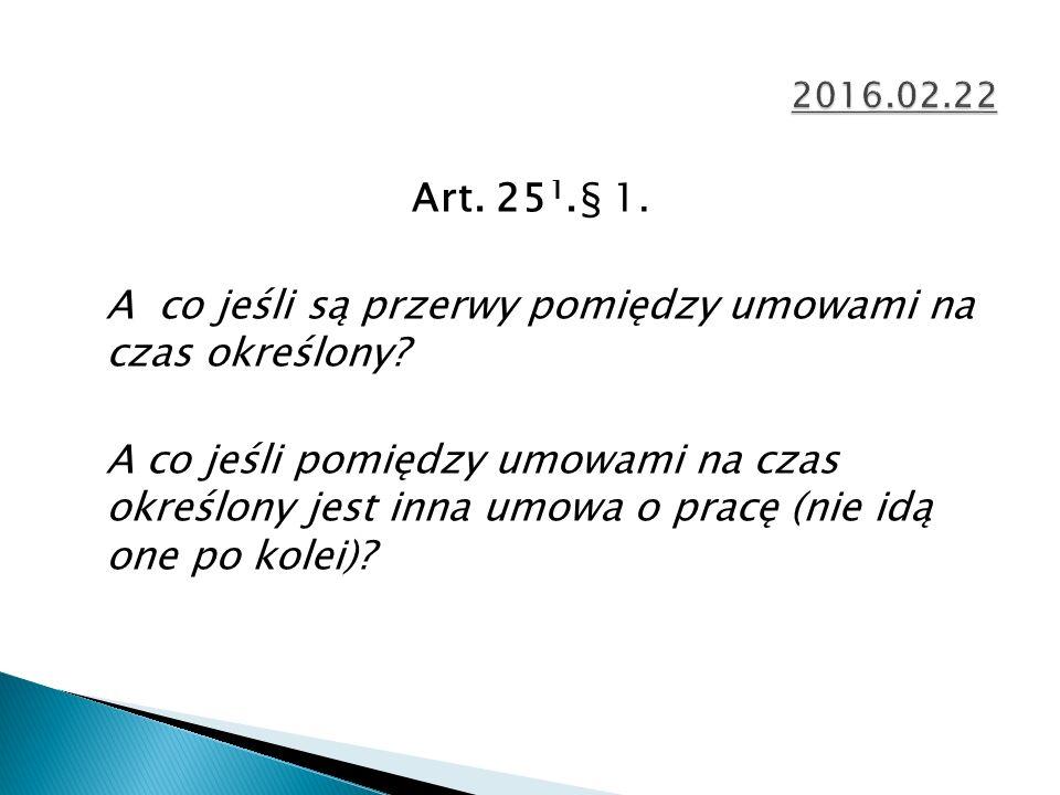 Art. 25 1.§ 1. A co jeśli są przerwy pomiędzy umowami na czas określony.
