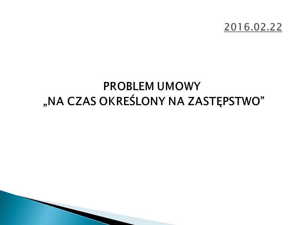"""PROBLEM UMOWY """"NA CZAS OKREŚLONY NA ZASTĘPSTWO"""