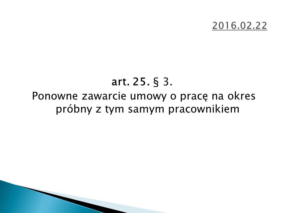 art. 25. § 3. Ponowne zawarcie umowy o pracę na okres próbny z tym samym pracownikiem