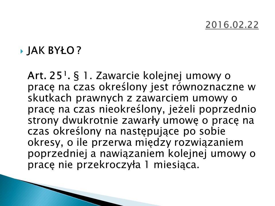  JAK BYŁO . Art. 25 1. § 1.