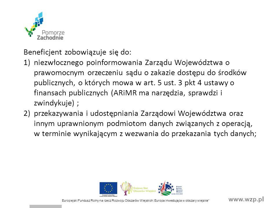 """www.wzp.p l Europejski Fundusz Rolny na rzecz Rozwoju Obszarów Wiejskich: Europa inwestująca w obszary wiejskie"""" Beneficjent zobowiązuje się do: 1)nie"""