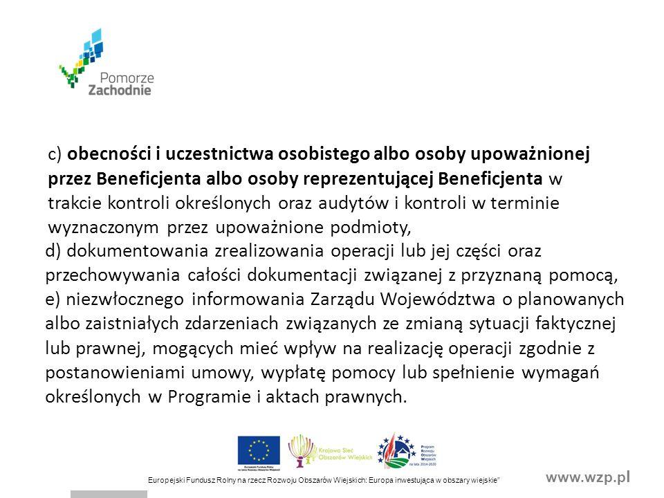 """www.wzp.p l Europejski Fundusz Rolny na rzecz Rozwoju Obszarów Wiejskich: Europa inwestująca w obszary wiejskie"""" d) dokumentowania zrealizowania opera"""