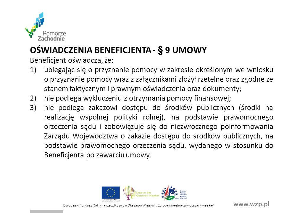 """www.wzp.p l Europejski Fundusz Rolny na rzecz Rozwoju Obszarów Wiejskich: Europa inwestująca w obszary wiejskie"""" OŚWIADCZENIA BENEFICJENTA - § 9 UMOWY"""