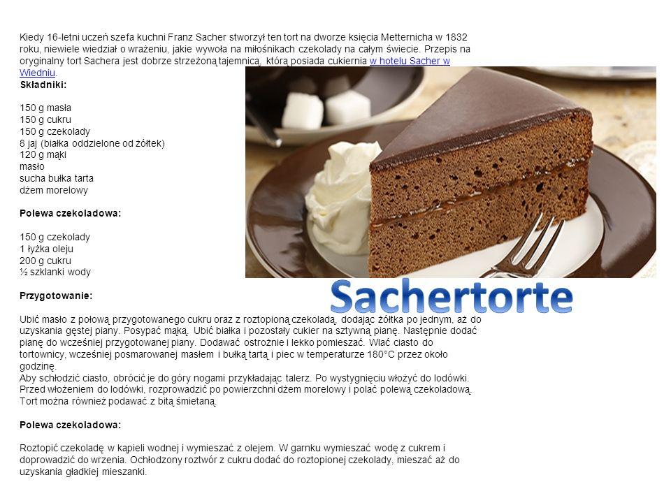 Kiedy 16-letni uczeń szefa kuchni Franz Sacher stworzył ten tort na dworze księcia Metternicha w 1832 roku, niewiele wiedział o wrażeniu, jakie wywoła na miłośnikach czekolady na całym świecie.