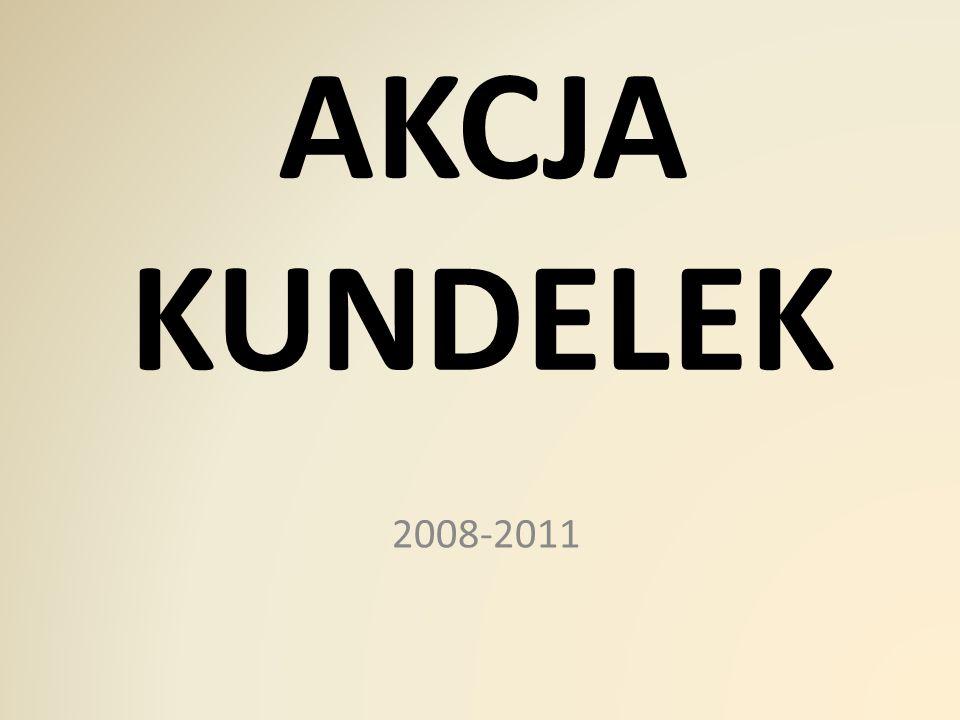 AKCJA KUNDELEK 2008-2011