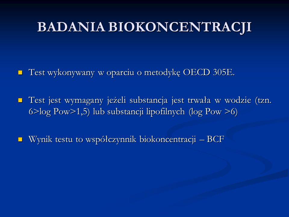 BADANIA BIOKONCENTRACJI Test wykonywany w oparciu o metodykę OECD 305E.