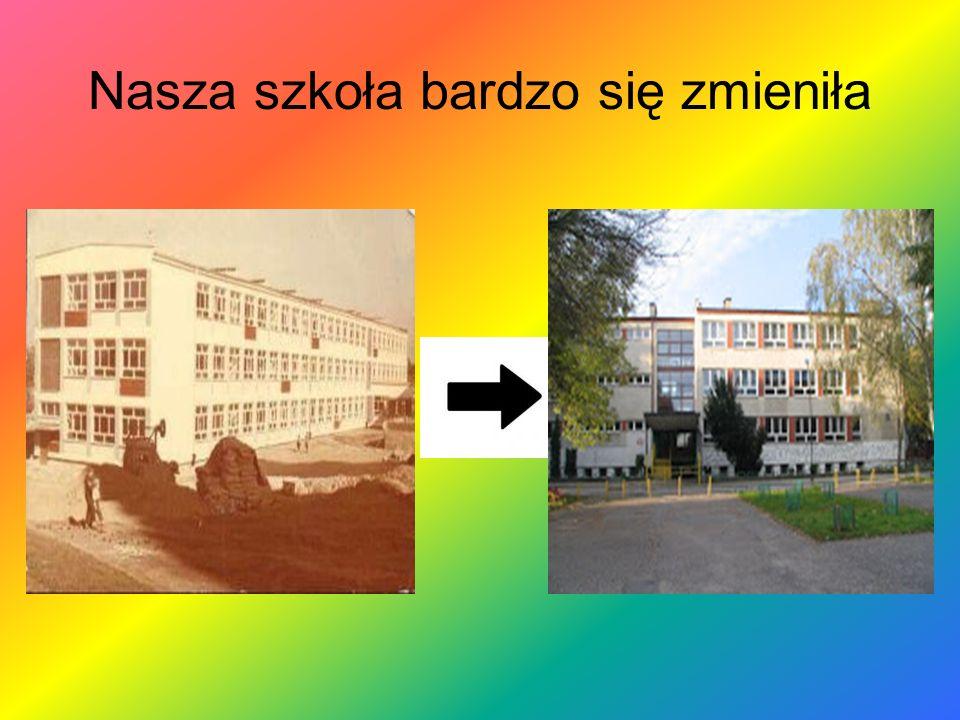 Nasza szkoła bardzo się zmieniła