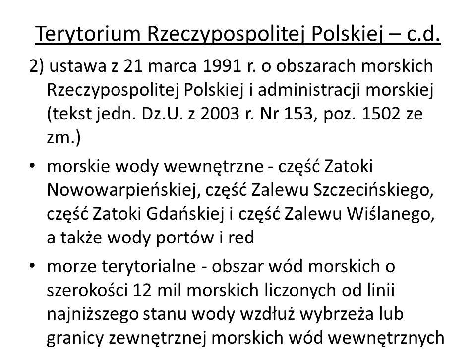 Terytorium Rzeczypospolitej Polskiej – c.d. 2) ustawa z 21 marca 1991 r.