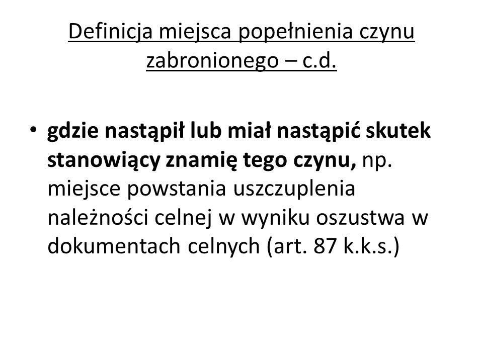 Odpowiedzialność za czyny popełnione za granicą: 1) przestępstwa skarbowe skierowane przeciwko istotnym interesom finansowym Państwa Polskiego (art.