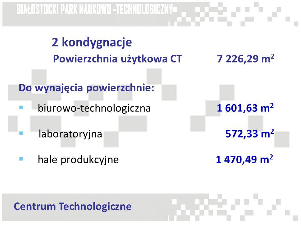 2 kondygnacje Powierzchnia użytkowa CT 7 226,29 m 2 Do wynajęcia powierzchnie:  biurowo-technologiczna 1 601,63 m 2  laboratoryjna 572,33 m 2  hale produkcyjne 1 470,49 m 2 Centrum Technologiczne