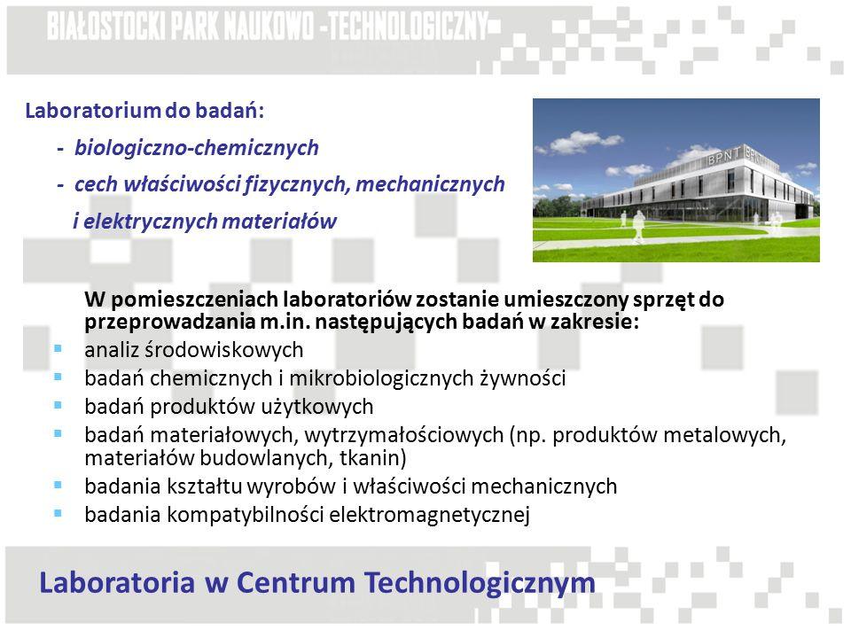 Laboratorium do badań: - biologiczno-chemicznych - cech właściwości fizycznych, mechanicznych i elektrycznych materiałów W pomieszczeniach laboratoriów zostanie umieszczony sprzęt do przeprowadzania m.in.