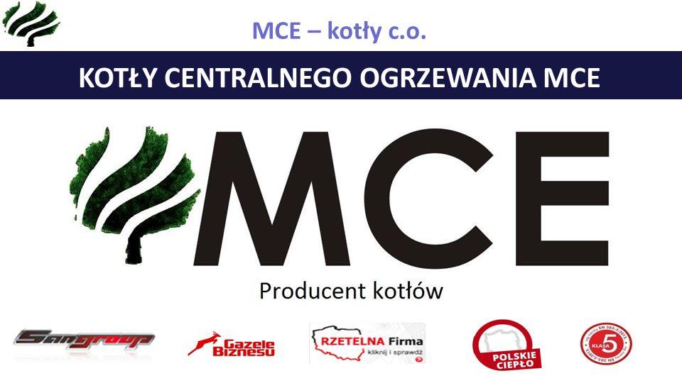 ZAKRES DZIAŁALNOŚCI FIRMY MCE KOTŁY CENTRALNEGO OGRZEWANIA MCE MCE – kotły c.o.