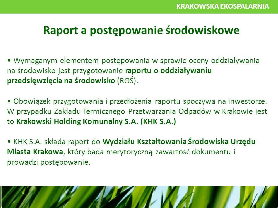 KRAKOWSKA EKOSPALARNIA Wymaganym elementem postępowania w sprawie oceny oddziaływania na środowisko jest przygotowanie raportu o oddziaływaniu przedsięwzięcia na środowisko (ROŚ).