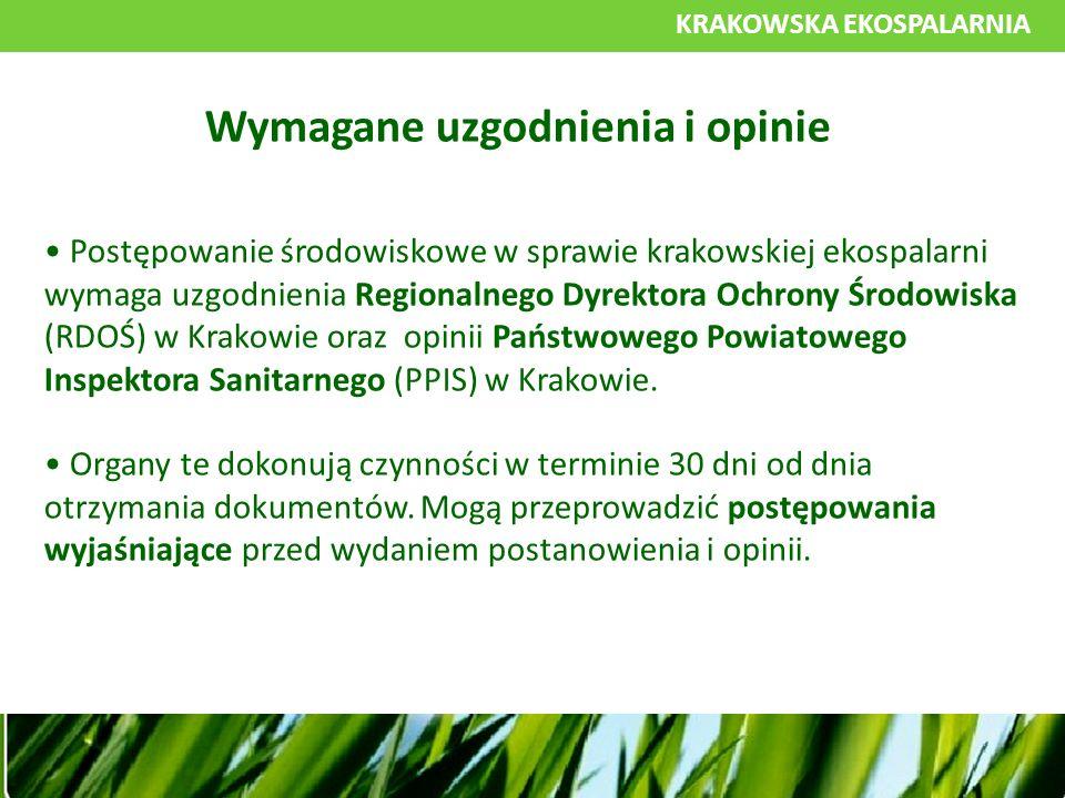 KRAKOWSKA EKOSPALARNIA Postępowanie środowiskowe w sprawie krakowskiej ekospalarni wymaga uzgodnienia Regionalnego Dyrektora Ochrony Środowiska (RDOŚ) w Krakowie oraz opinii Państwowego Powiatowego Inspektora Sanitarnego (PPIS) w Krakowie.