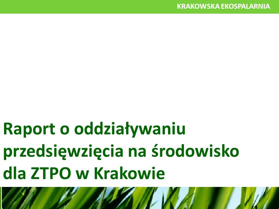 KRAKOWSKA EKOSPALARNIA Najważniejsze części raportu o oddziaływaniu przedsięwzięcia na środowisko dla ZTPO w Krakowie poświęcone są: opisowi przedsięwzięcia, analizie wariantów technologicznych, analizie wariantów lokalizacyjnych, przewidywanemu oddziaływaniu na środowisko.