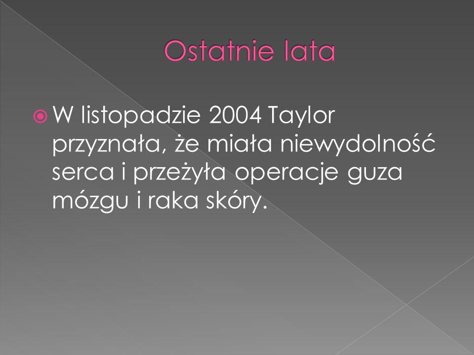  W listopadzie 2004 Taylor przyznała, że miała niewydolność serca i przeżyła operacje guza mózgu i raka skóry.