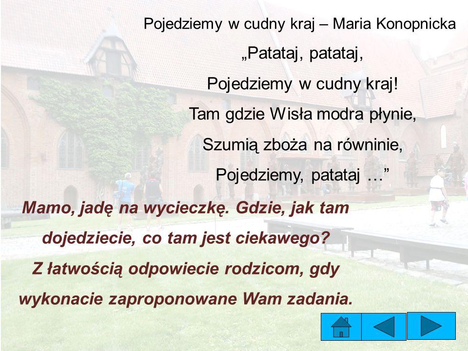 """Pojedziemy w cudny kraj – Maria Konopnicka """"Patataj, patataj, Pojedziemy w cudny kraj."""