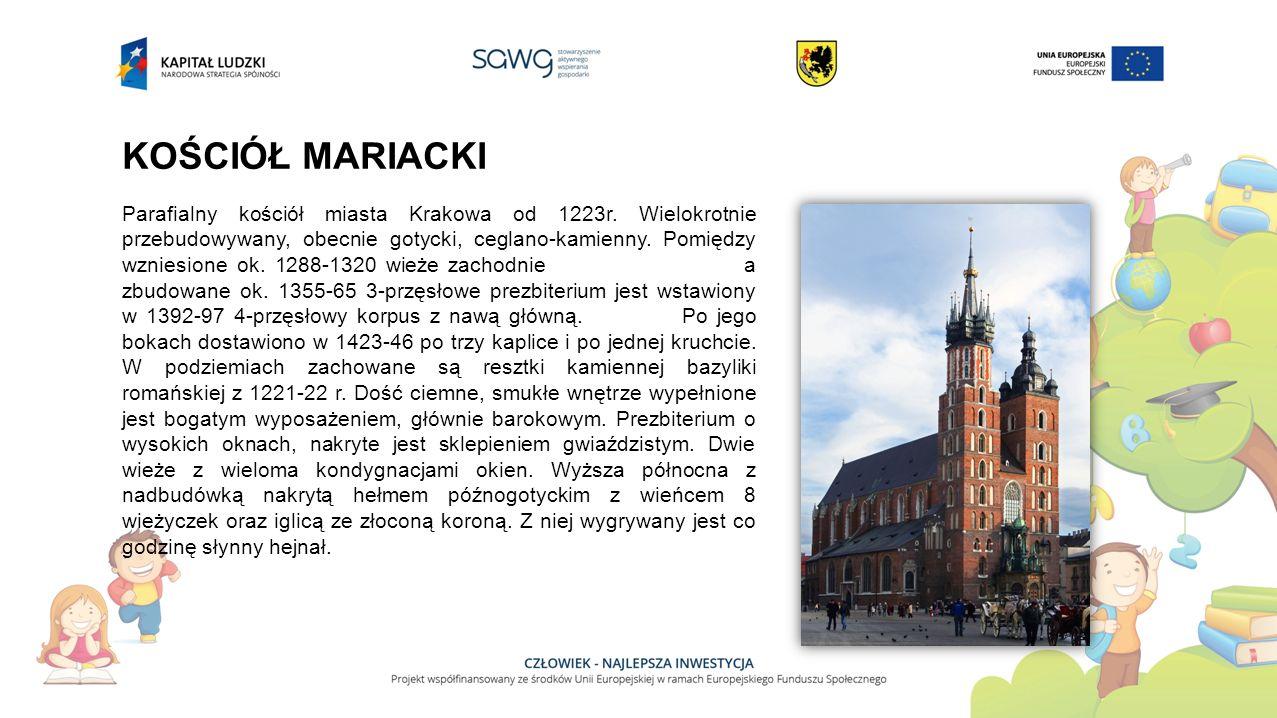 KOŚCIÓŁ MARIACKI Parafialny kościół miasta Krakowa od 1223r.