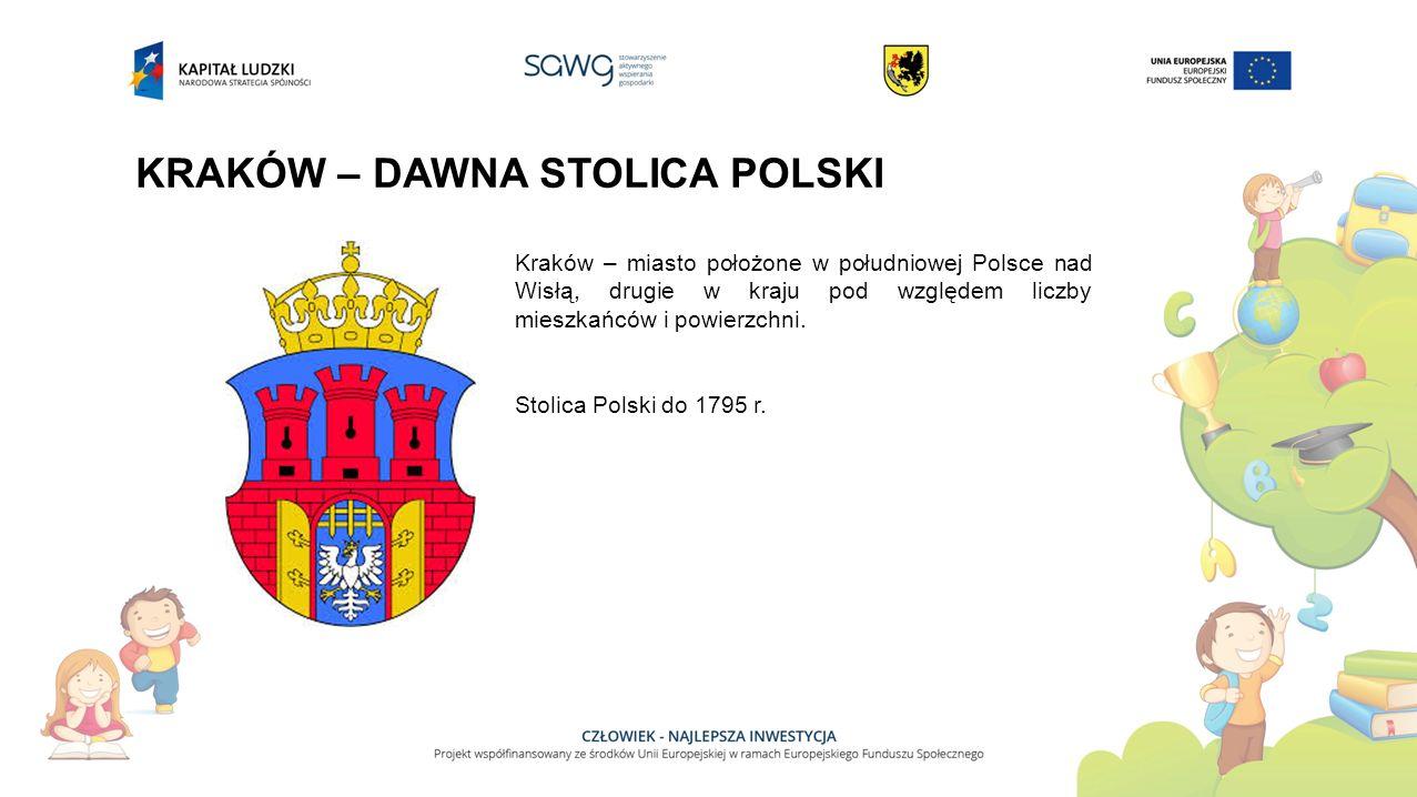 KRAKÓW – DAWNA STOLICA POLSKI Kraków – miasto położone w południowej Polsce nad Wisłą, drugie w kraju pod względem liczby mieszkańców i powierzchni.