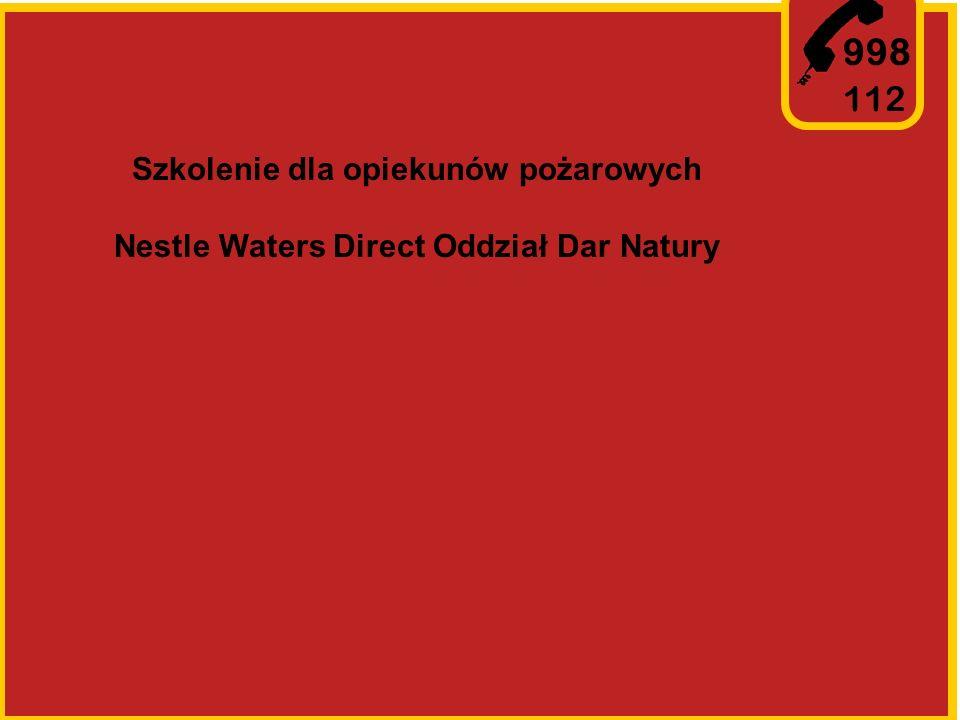 998 112 Szkolenie dla opiekunów pożarowych Nestle Waters Direct Oddział Dar Natury