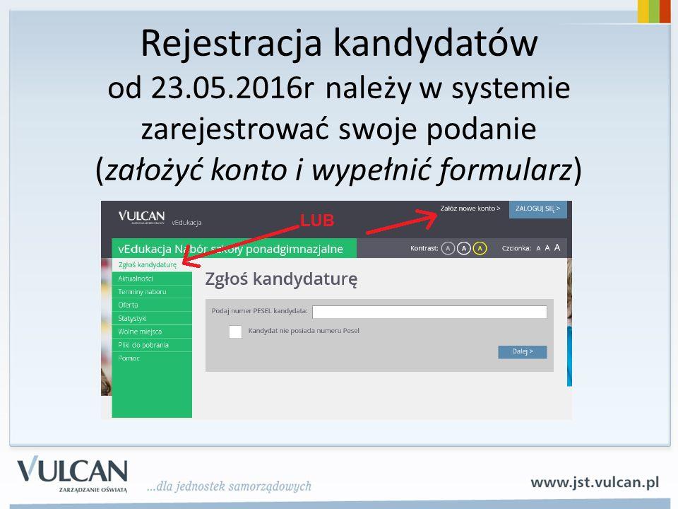 Rejestracja kandydatów od 23.05.2016r należy w systemie zarejestrować swoje podanie (założyć konto i wypełnić formularz)