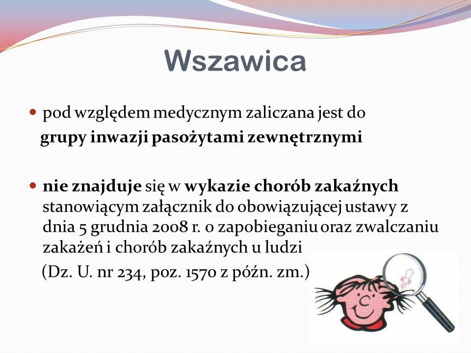 Wszawica w okresie powojennym wszy przenosiły Rickettsia prowazekii, drobnoustrój wywołujący tyfus plamisty/ dur wysypkowy na terenie Polski od wielu lat nie występują niebezpieczne choroby zakaźne przenoszone przez wszy dlatego wszawica została wykreślona z wykazu chorób zakaźnych