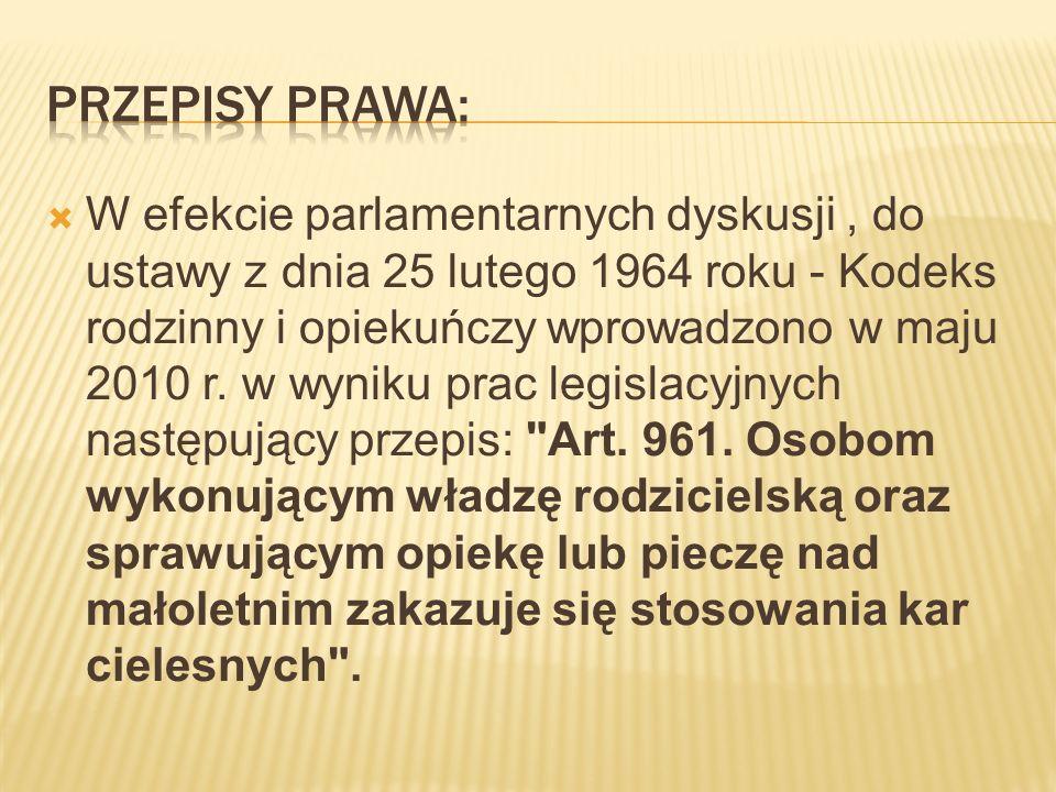  W efekcie parlamentarnych dyskusji, do ustawy z dnia 25 lutego 1964 roku - Kodeks rodzinny i opiekuńczy wprowadzono w maju 2010 r. w wyniku prac leg
