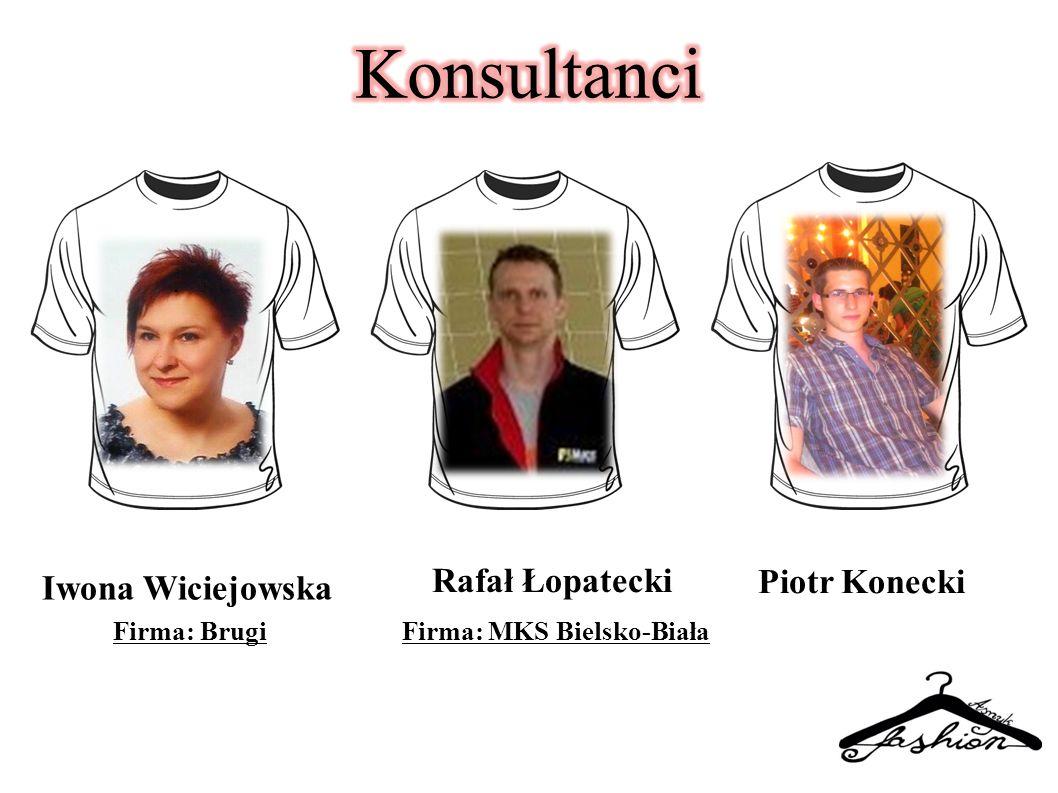 Iwona Wiciejowska Firma: Brugi Rafał Łopatecki Firma: MKS Bielsko-Biała Piotr Konecki