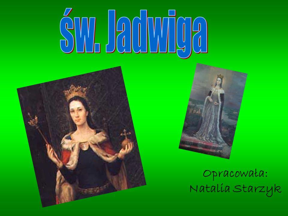 """""""Jadwiga jest w sercu Polski."""