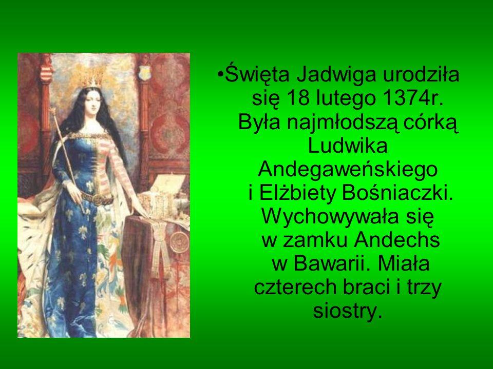 Święta Jadwiga urodziła się 18 lutego 1374r. Była najmłodszą córką Ludwika Andegaweńskiego i Elżbiety Bośniaczki. Wychowywała się w zamku Andechs w Ba