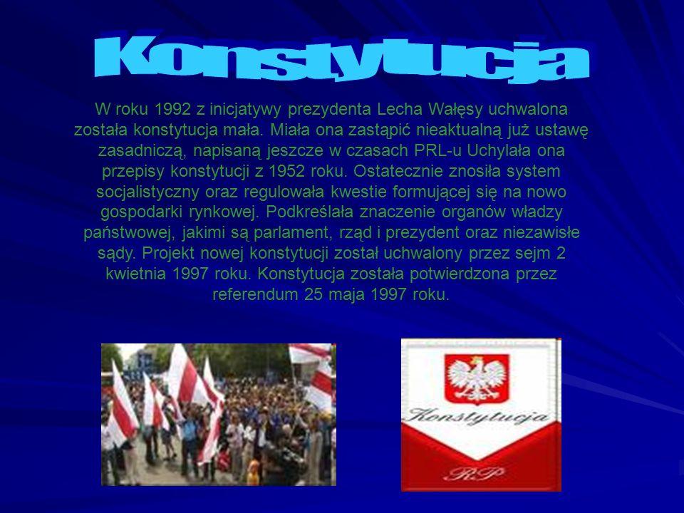 W roku 1992 z inicjatywy prezydenta Lecha Wałęsy uchwalona została konstytucja mała. Miała ona zastąpić nieaktualną już ustawę zasadniczą, napisaną je